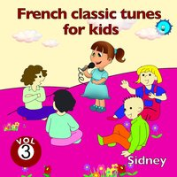 French Classic Tunes for Kids, Vol. 3 — Sidney