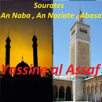 Sourates An Naba, An Naziate, Abasa — Yassine al Assaf