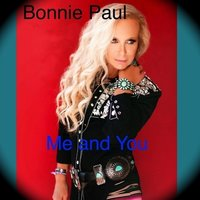 Me and You — Bonnie Paul