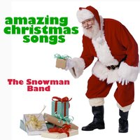 Amazing Christmas Songs — The Snowman Band