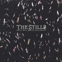 Changes Are No Good — The Stills