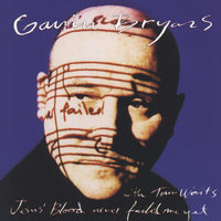 Bryars: Jesus' Blood Never Failed Me Yet — Gavin Bryars Ensemble, Tom Waits, Michael Riesman