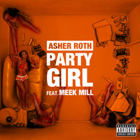 Party Girl — Meek Mill, Asher Roth