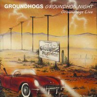 Groundhogs Night Live — The Groundhogs