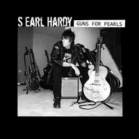 Guns for Pearls — S Earl Hardy