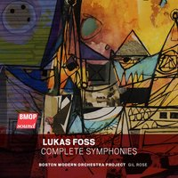 Lukas Foss: Complete Symphonies — Lukas Foss, Boston Modern Orchestra Project, Gil Rose