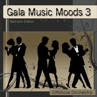 Gala Music Moods 3 — Offshore Orchestra