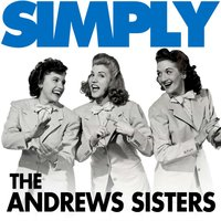 Simply The Andrews Sisters — The Andrews Sisters