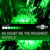 No Doubt We the Roughest - Single — Ripple