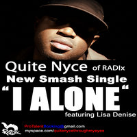 Quite Nyce - I Alone Single Release — Quite Nyce, Lisa Denise