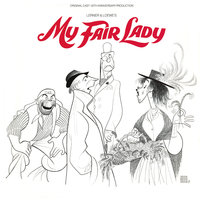 My Fair Lady (20th Anniversary Broadway Cast Recording) — 20th Anniversary Broadway Cast of My Fair Lady