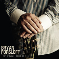 The Final Touch — Bryan Forsloff