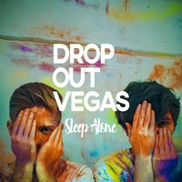 Sleep Alone — Drop Out Vegas