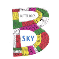 SKY — Butter Dogs