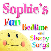 Fun Bedtime and Sleepy Songs For Sophie — Eric Quiram, Julia Plaut, Michelle Wooderson, Ingrid DuMosch, The London Fox Players