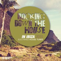Rocking Down the House in Ibiza 2015 — сборник