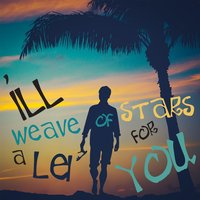 I'll Weave a Lei of Stars for You - An Eclectic Mix of Modern and Traditional Music from Hawaii! — сборник