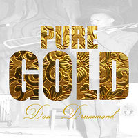Pure Gold - Don Drummond — Don Drummond