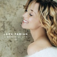 A Wonderful Life — Lara Fabian