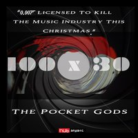 0.007 License to Kill the Music Business This Christmas — The Pocket Gods