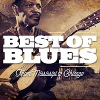 Best of Blues - From Mississipi to Chicago — сборник