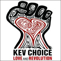 Love & Revolution — Kev Choice
