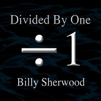 Divided by One — Billy Sherwood