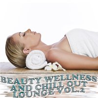 Beauty Wellness and Chill Out Lounge, Vol. 2 — сборник