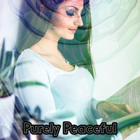 Purely Peaceful — Best Relaxing Spa Music, Spa & Spa, Spa, Best Relaxing Spa Music, Spa & Spa, Spa