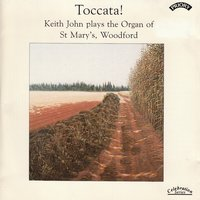 Toccata! The Organ of St. Marys Woodford, London — Keith John