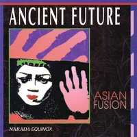 Asian Fusion — Ancient Future