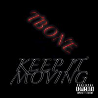 Keep It Moving - Single — Tbone