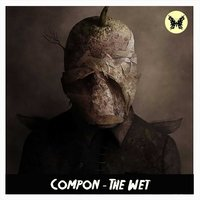 The Wet — Compon