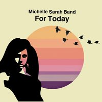 For Today — Michelle Sarah Band