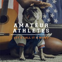 Let's Call It a Night — Amateur Athletes