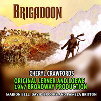 Brigadoon - Cheryl Crawfords Original 1947 Broadway Production — David Brooks and Marion Bell