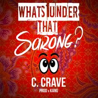 What's Under That Sarong — C. Crave