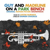 Guy and Madeline on a Park Bench — Justin Hurwitz