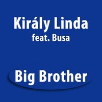 Big Brother — Linda Kiraly