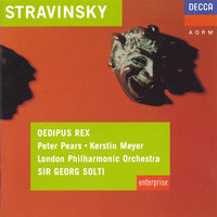 Stravinsky: Oedipus Rex — London Philharmonic Orchestra, Georg Solti, The John Alldis Choir, Sir Peter Pears, Benjamin Luxon, Ryland Davies