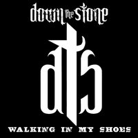 Walking in My Shoes — Down the Stone
