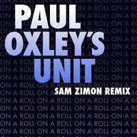 On a Roll — Paul Oxley's Unit, Sam Zimon