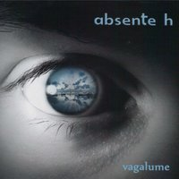 Vagalume — Absente H
