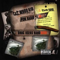 Pow Radio Pt. 10: Drug Users Handbook — Whoo Kid, Tony Yayo
