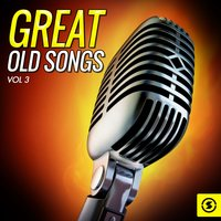 Great Old Songs, Vol. 3 — сборник