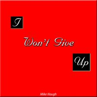 I Won't Give Up — Mike Hough