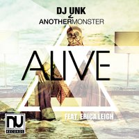 Alive - Single — DJ Unk, Another Monster
