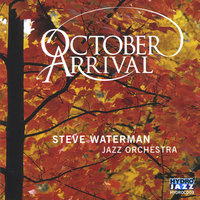 October Arrival — Steve Waterman Jazz Orchestra