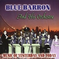 Garden in the Rain - The Sweet Sounds from the 30's and 40's — Blue Barron & His Orchestra