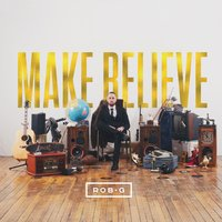 Make Believe — Rob G